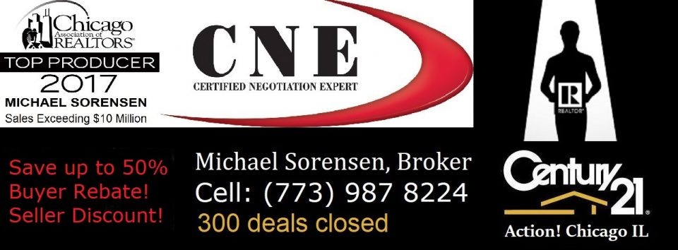 50% Chicago Real Estate Buyer Agent Commission Rebate or 1% Seller Listing Commission on Homes over $300,000 – Michael Sorensen | Top Producer | 300 Deals Closed | Tel (773) 987-8224