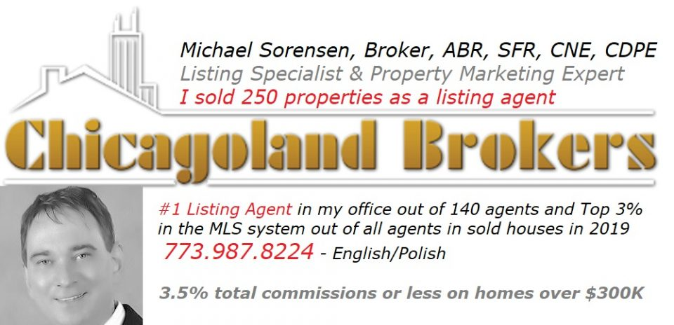 3.5% Total Seller Commission or 50% Buyer Commission Rebate on Homes over $300,000 when you sell or buy with Michael Sorensen | Proven Top Producer | 300 Deals Closed | Tel (773) 987-8224
