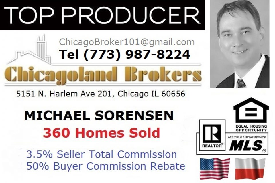 50% Buyer Commission Rebate or 3.5 % Seller Total Commission on Chicago Homes For Sale over $300K. Chicago Real Estate Buyer Agent 50% Refund Commission Rebate on Homes over $300,000 when you buy a property in Chicago or N/W Suburbs with Michael Sorensen as your Chicago Buyer's Agent  | Proven Top Producer | 360 Homes Sold | Tel (773) 987-8224 | Chicago & Suburbs.